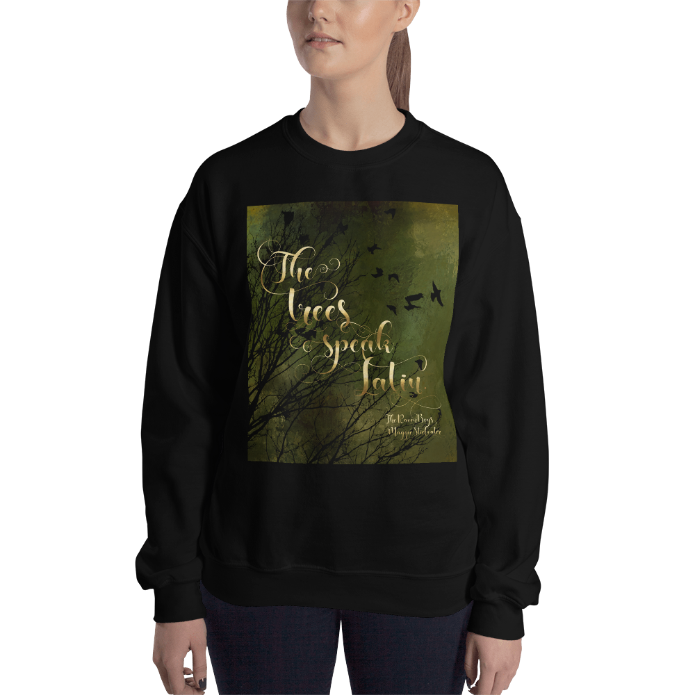 The trees speak Latin. The Raven Boys Quote Unisex Sweatshirt - LitLifeCo.