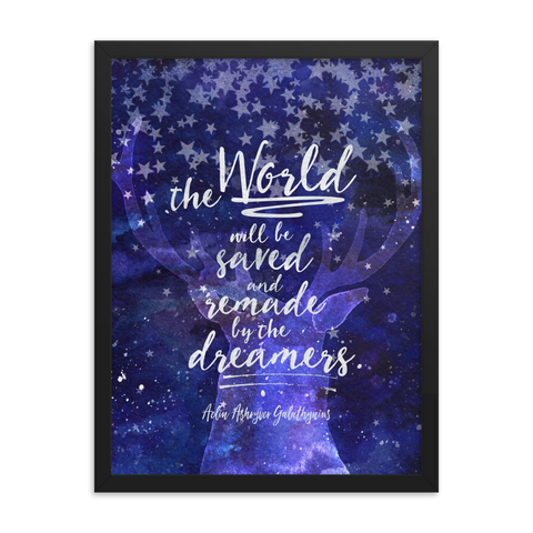 The world will be saved and remade by the dreamers. Empire of Storms Quote Art Print - LitLifeCo.