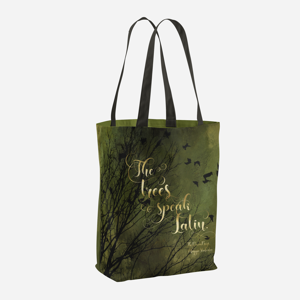 The trees speak Latin. The Raven Boys Quote Tote Bag