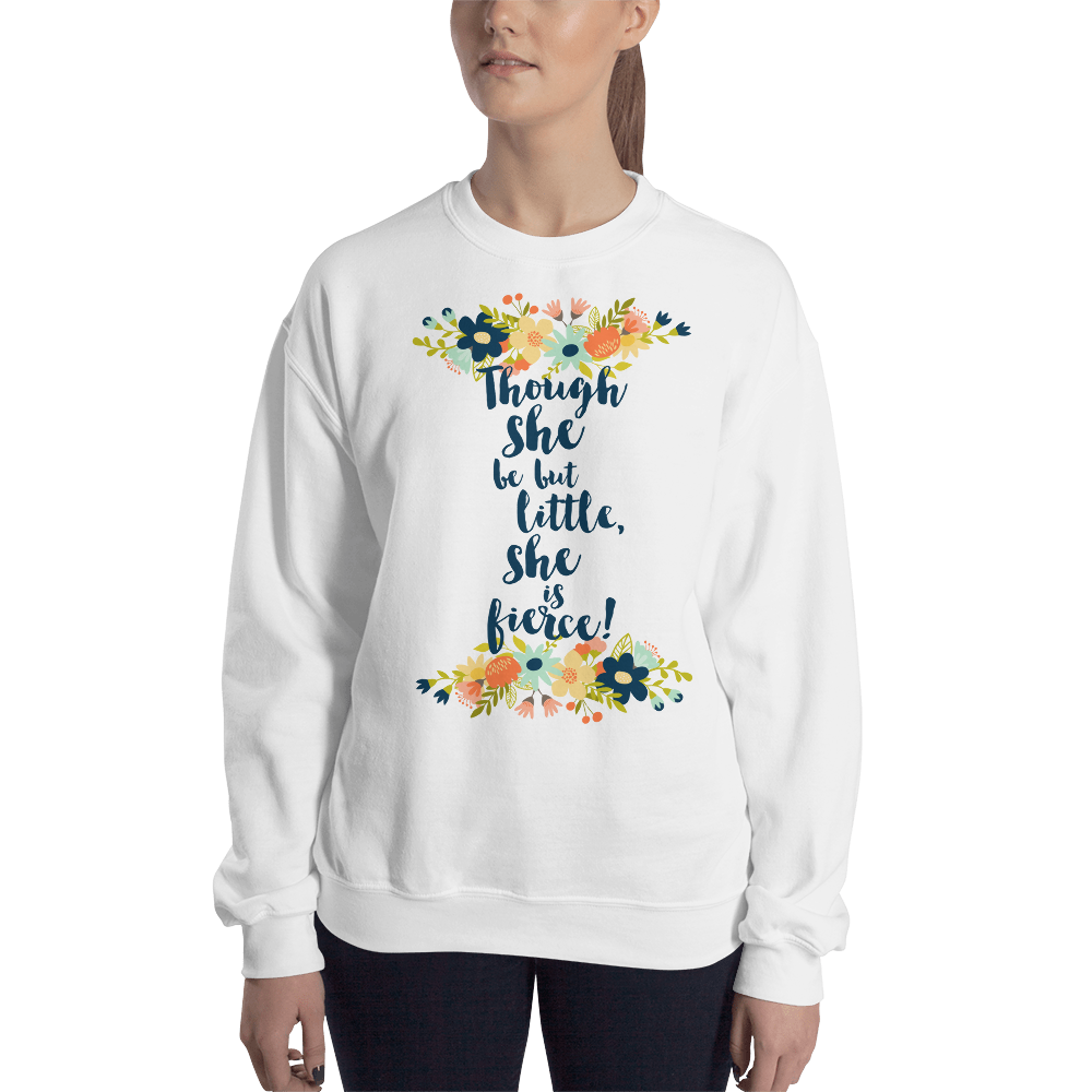 Though she be but little, she is fierce! A Midsummer Night's Dream Quote Unisex Sweatshirt