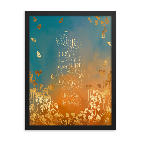 Time goes on even when we don't. Unravel Me Quote Art Print - LitLifeCo.