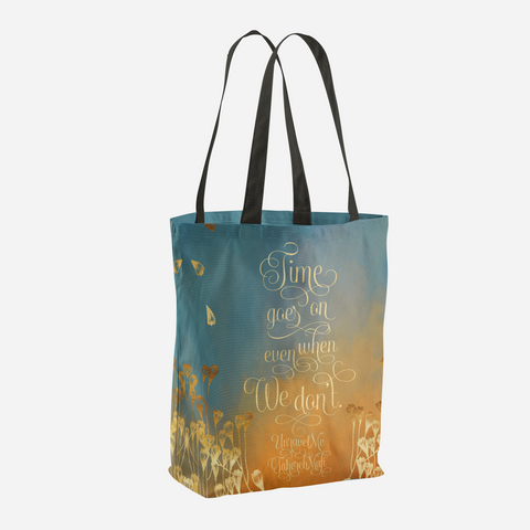 Time goes on even when we don't. Unravel Me Quote Tote Bag