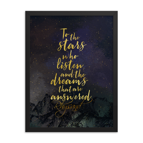 To the stars who listen, and the dreams that are answered. A Court of Mist and Fury (ACOMAF) Quote Art Print