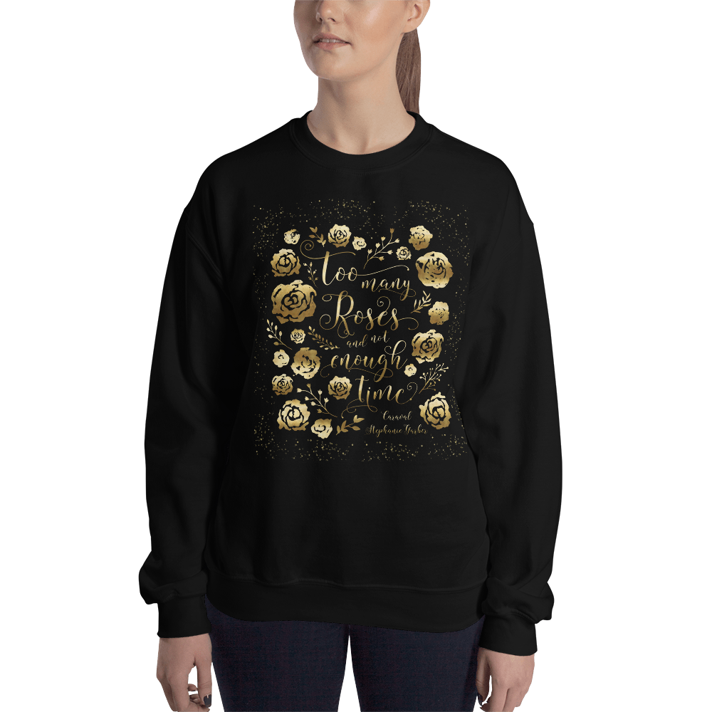Too many roses... Caraval Quote Unisex Sweatshirt - LitLifeCo.