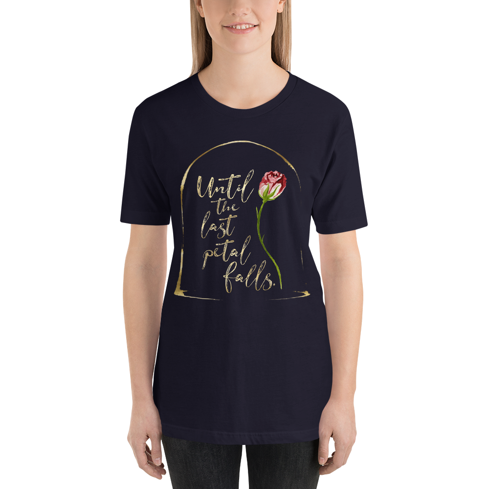 Until the last petal falls. Beauty and the Beast Quote Unisex Short Sleeved Shirt