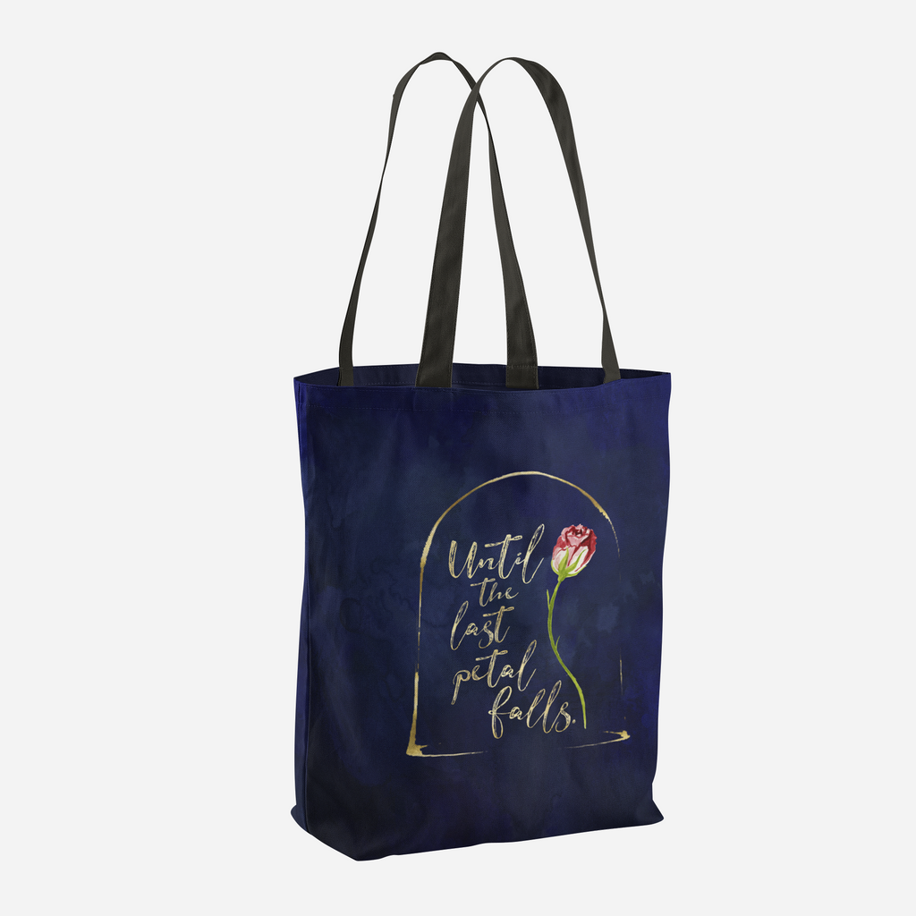 Until the last petal falls. Beauty and the Beast Quote Tote Bag