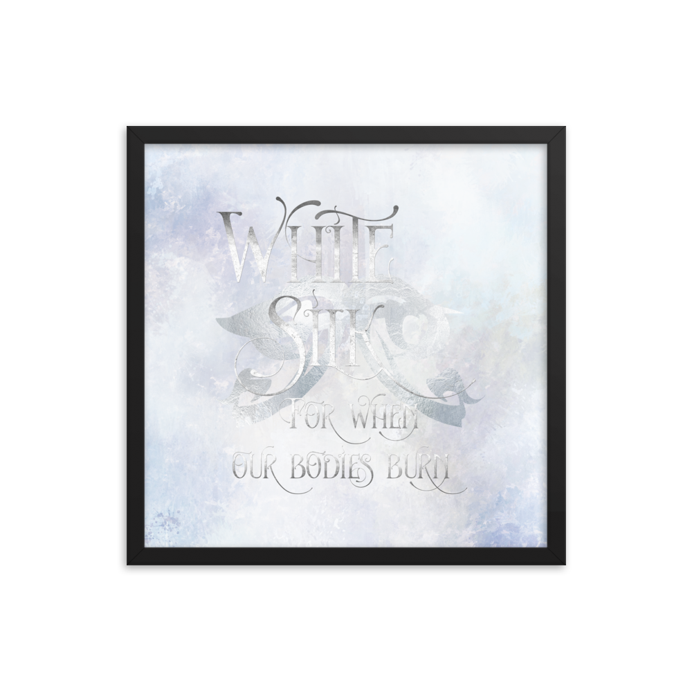 WHITE SILK when our bodies burn. Shadowhunter Children's Rhyme Quote Art Print - LitLifeCo.
