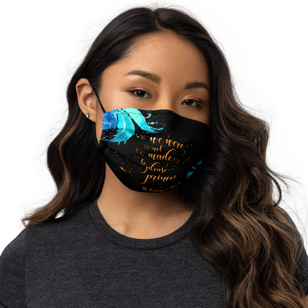 We were not made... The Language of Thorns Premium Face Mask