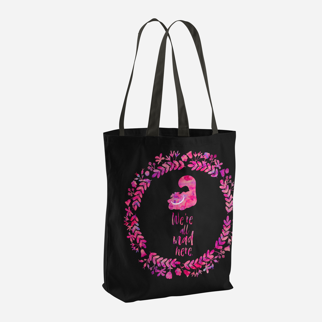 We're all mad here. Alice in Wonderland Quote Tote Bag