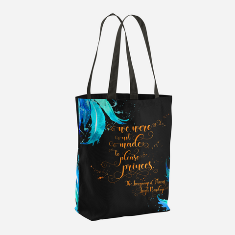 We were not made to please princes. Language of Thorns Quote Tote Bag