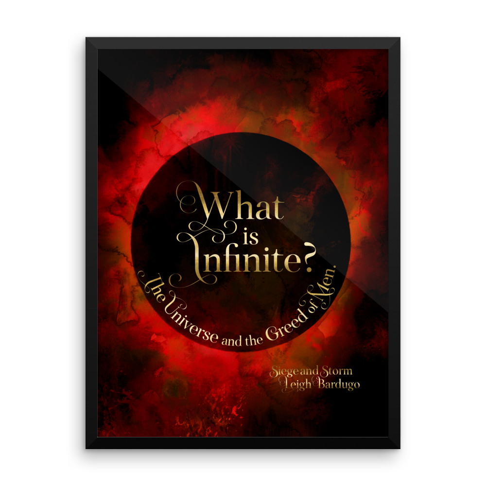 What is infinite? The universe and the greed of men. Siege and Storm Art Print