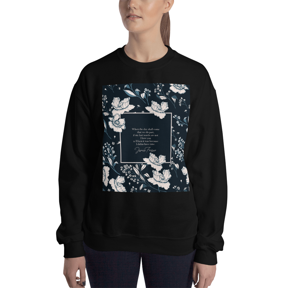 When the day shall come... Jamie Fraser Quote Unisex Sweatshirt - LitLifeCo.