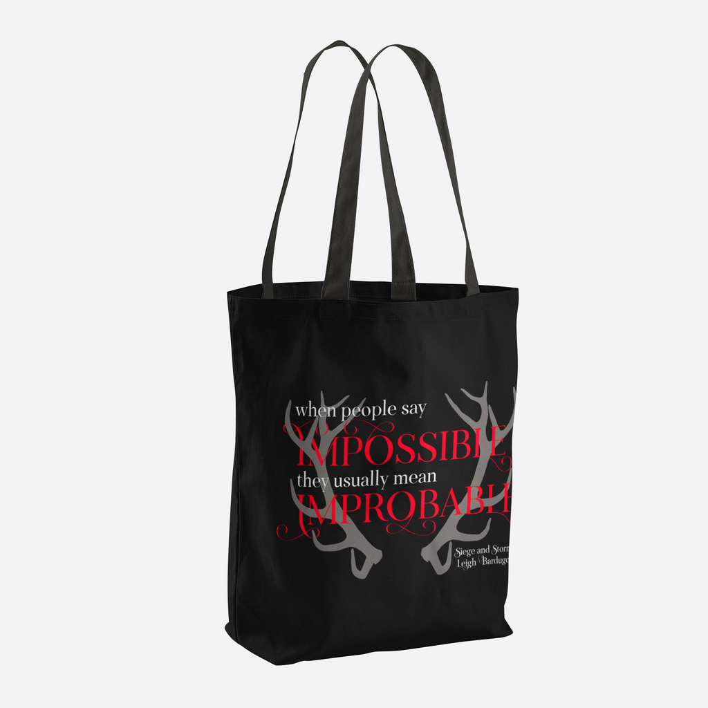When people say impossible, they usually mean improbable. Siege and Storm Quote Tote Bag