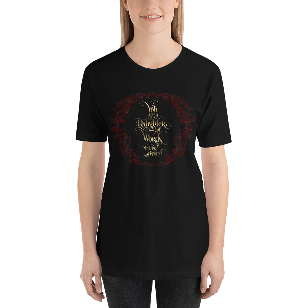 You are a daughter of words. Nevernight Quote Unisex Short Sleeved Shirt