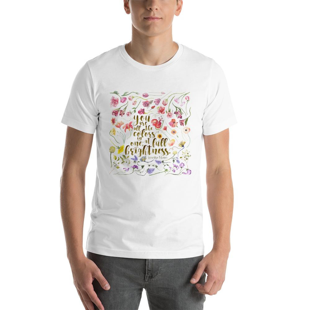 You are all the colors in one... All The Bright Places Quote Unisex Short Sleeved Shirt