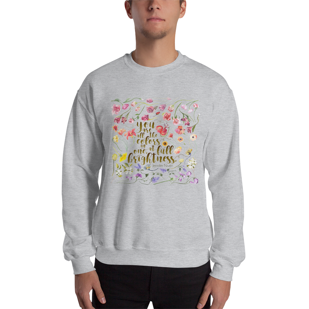 You are all the colors in one... All The Bright Places Quote  Unisex Sweatshirt - LitLifeCo.
