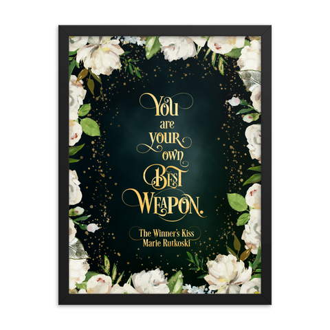 You are your own best weapon. The Winner's Kiss Quote Art Print - LitLifeCo.