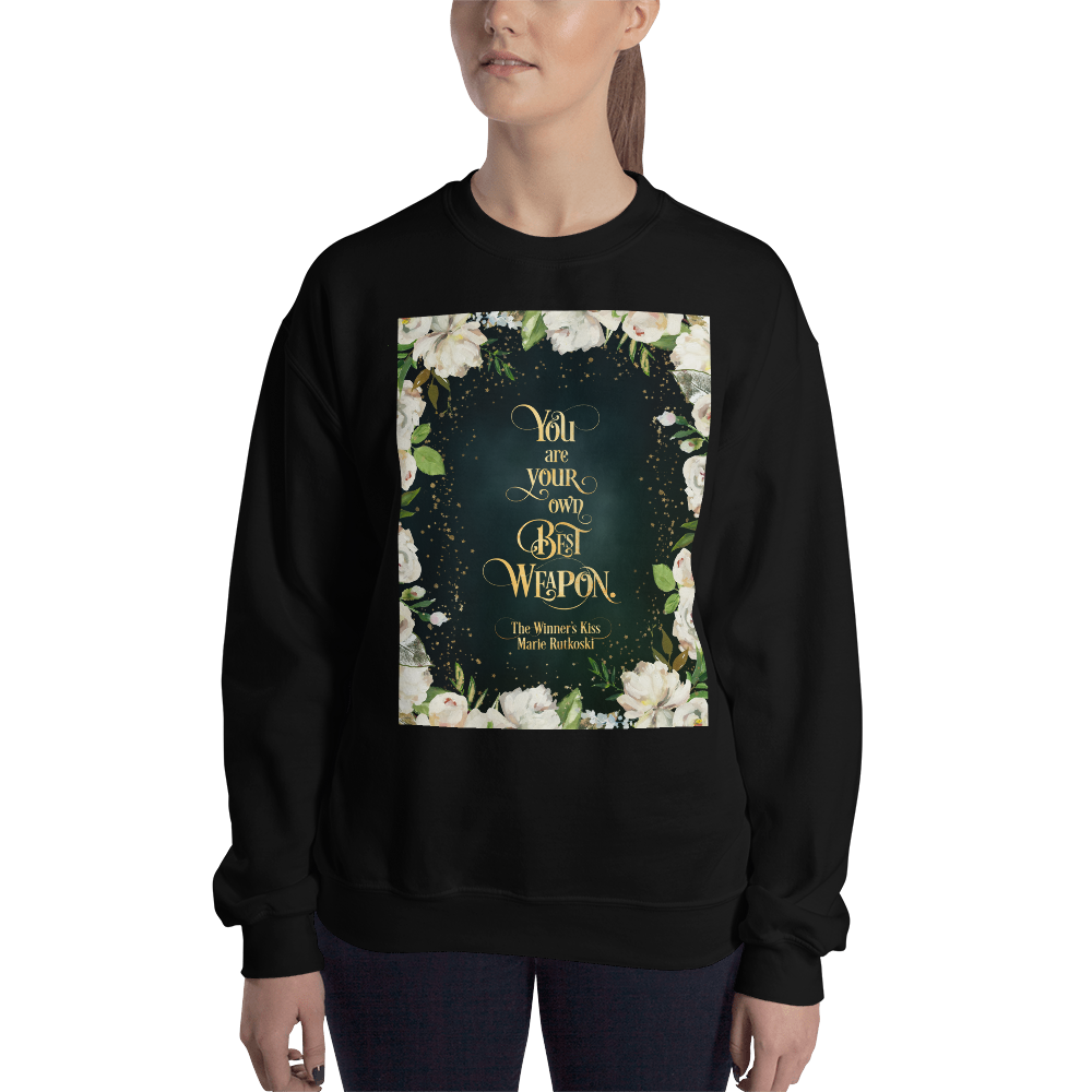 You are your own best weapon. The Winner's Kiss Quote Unisex Sweatshirt - LitLifeCo.