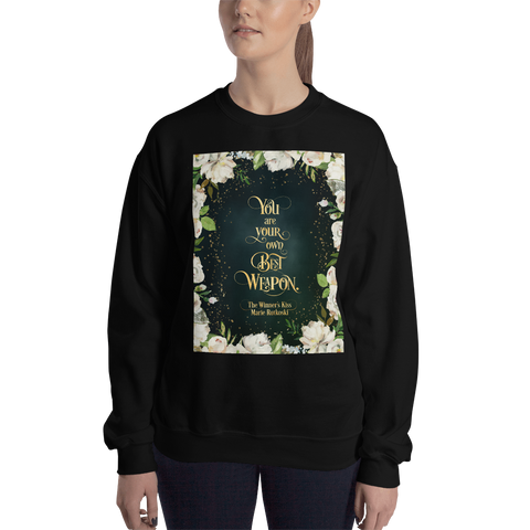You are your own best weapon. The Winner's Kiss Quote Unisex Sweatshirt