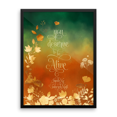You deserve to be alive. Ignite Me Quote Art Print