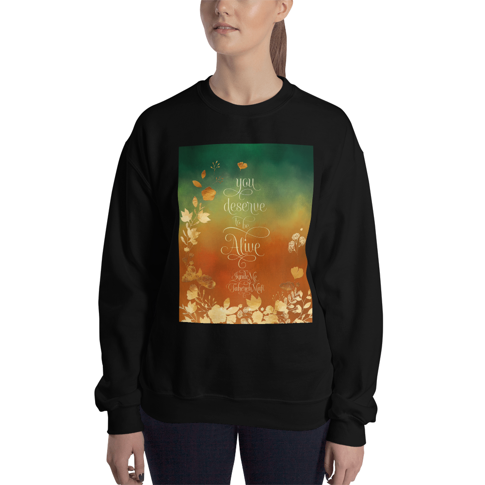 You deserve to be alive. Shatter Me Quote Unisex Sweatshirt - LitLifeCo.