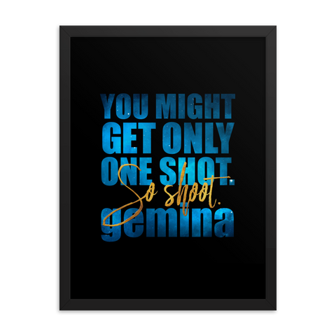 You might get only one shot... Gemina Quote Art Print