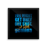 You might get only one shot... Gemina Quote Art Print - LitLifeCo.
