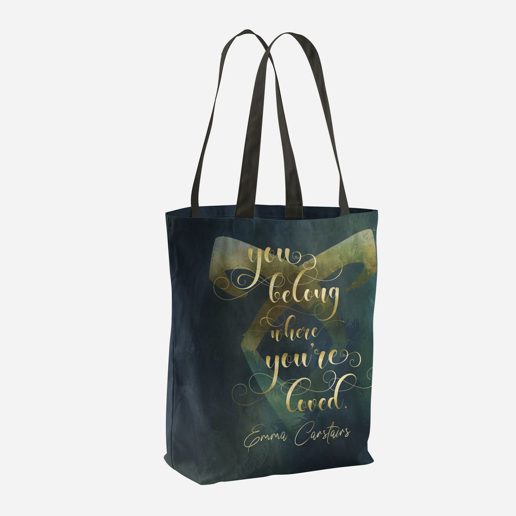 You belong where you're loved. Lady Midnight Quote Tote Bag