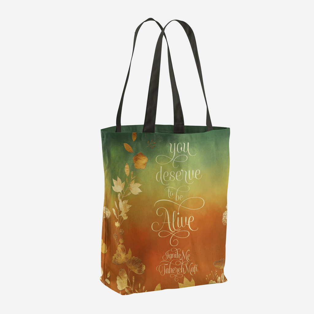 You deserve to be alive. Ignite Me Quote Tote Bag