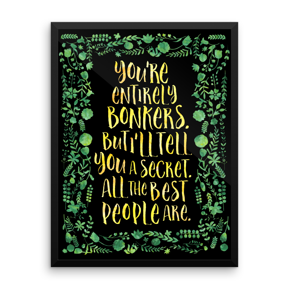 You're entirely bonkers... Alice in Wonderland Quote Art Print - LitLifeCo.