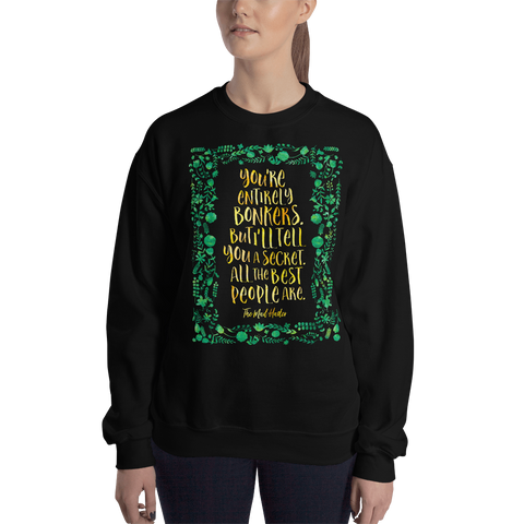 You're entirely bonkers... Alice in Wonderland Quote Unisex Sweatshirt - LitLifeCo.