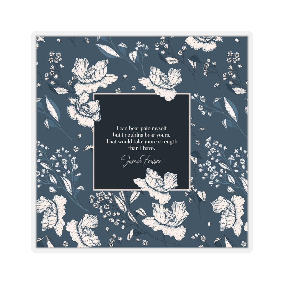 I can bear pain myself... Jamie Fraser Quote Sticker - LitLifeCo.