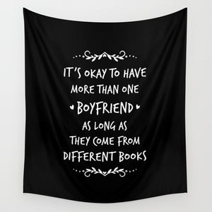 It's okay to have more than one boyfriend... Wall Tapestry - LitLifeCo.