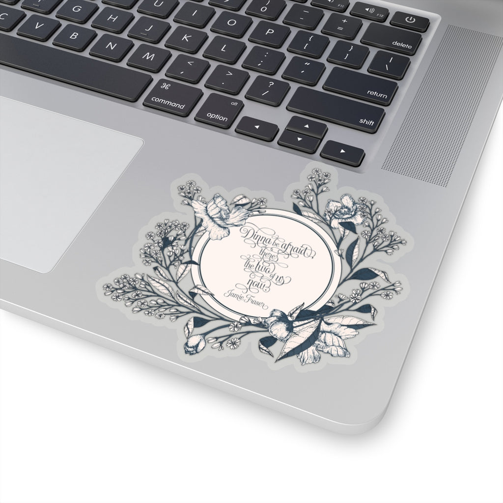 Dinna be afraid... Jamie Fraser Quote Sticker - LitLifeCo.
