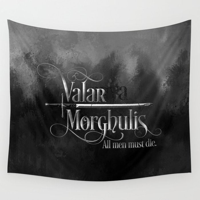 Valar morghulis. A Game of Thrones (A Song of Ice and Fire) Quote Wall Tapestry - LitLifeCo.