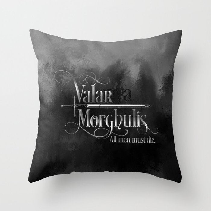 Valar Morghulis. A Game of Thrones (A Song of Ice and Fire) Quote Pillow - LitLifeCo.