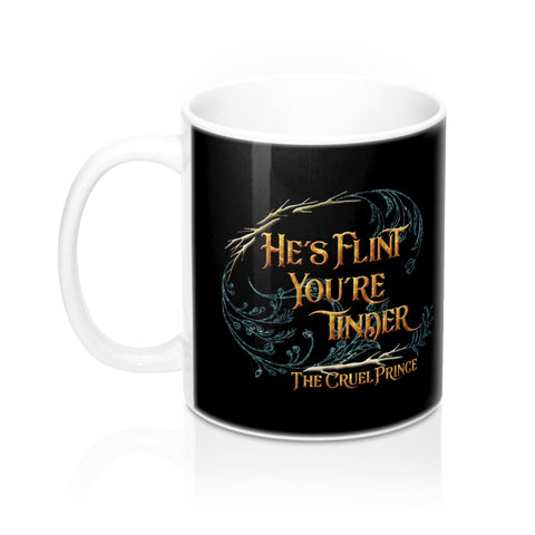 He's flint... The Cruel Prince Quote Mug - LitLifeCo.
