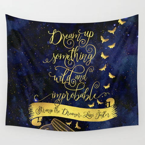 Dream up something wild... Strange the Dreamer Quote Wall Tapestry - LitLifeCo.