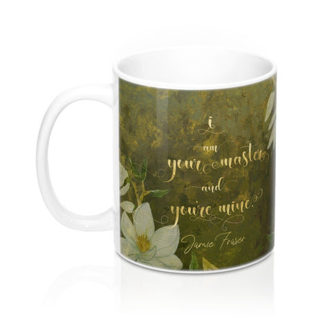 I am your master... Jamie Fraser Quote Mug