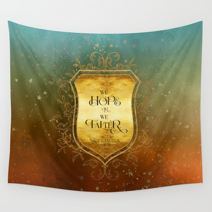 We hope or we falter. Nikolai Lantsov Quote Wall Tapestry - LitLifeCo.
