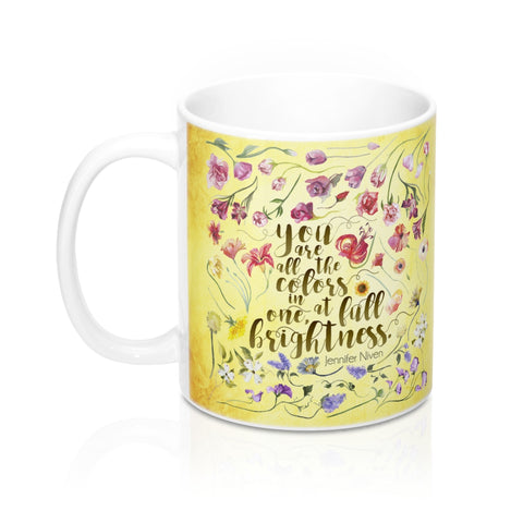 You are all the colors in one... All The Bright Places Quote Mug