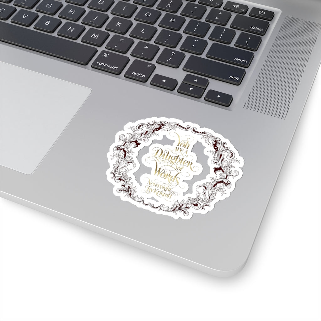 You are a daughter of words. Nevernight Quote Sticker - LitLifeCo.