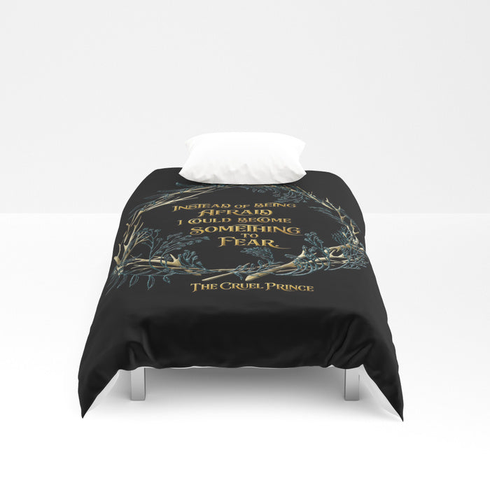 Instead of being afraid, I could become something to fear. The Cruel Prince Quote Duvet Cover