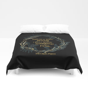 Instead of being afraid, I could become something to fear. The Cruel Prince Quote Duvet Cover - LitLifeCo.