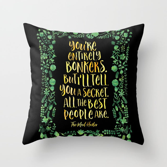 You're entirely bonkers... Alice in Wonderland Quote Pillow - LitLifeCo.