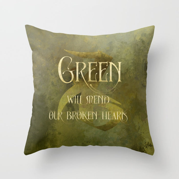 GREEN will heal our broken hearts. Shadowhunter Children's Rhyme Quote Pillow - LitLifeCo.