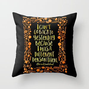 I can't go back to yesterday... Alice in Wonderland Quote Pillow - LitLifeCo.