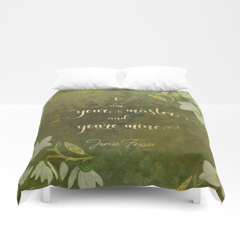 I am your master... Jamie Fraser Quote Duvet Cover