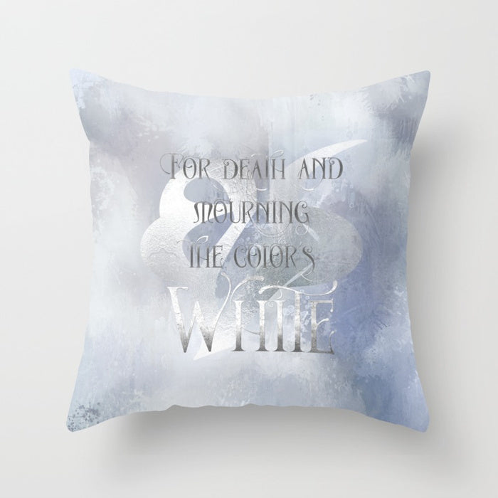 For death and mourning the color's WHITE. Shadowhunter Children's Rhyme Quote Pillow - LitLifeCo.