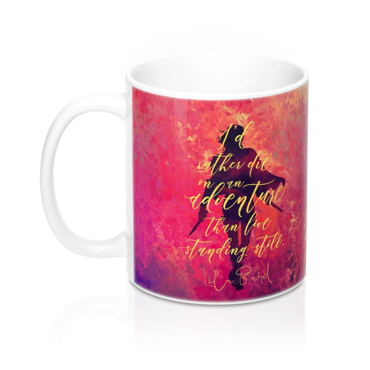 I'd rather die on an adventure... Lila Bard Quote Mug - LitLifeCo.
